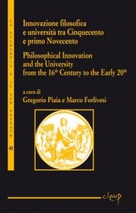 Innovazione filosofica e università tra Cinquecento e primo Novecento - Philosophical Innovation and the University from the 16th Century to the Early 20th