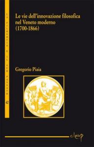 Le vie dell'innovazione filosofica nel Veneto moderno (1700-1866)