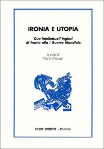 Ironia e utopia. Due intellettuali inglesi di fronte alla I Guerra Mondiale