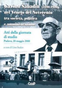 Gavino Sabadin (1890-1980) nel Veneto del novecento tra società, politica e amministrazione