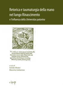 Retorica e taumaturgia della mano nel lungo Rinascimento