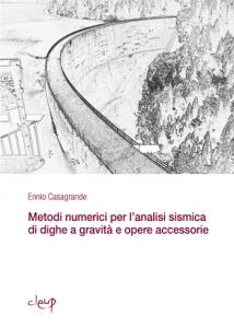 Metodi numerici per l'analisi sismica di dighe a gravità e opere accessorie