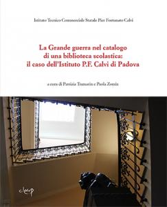 La Grande guerra nel catalogo di una biblioteca scolastica: il caso dell'Istituto P.F. Calvi di Padova