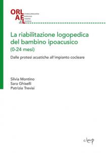 La riabilitazione logopedica del bambino ipoacusico (0-24 mesi)