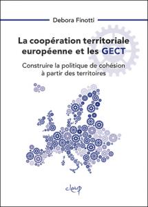 La coopération territoriale européenne et les GECT