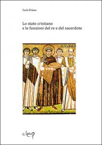 Lo stato cristiano e le funzioni del re e del sacerdote