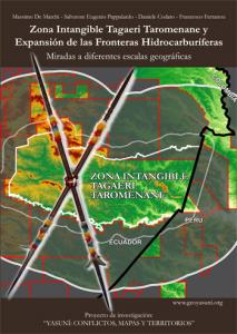 Zona Intangible Tagaeri Taromenane y Expansion de las Fronteras Hidrocarburifera