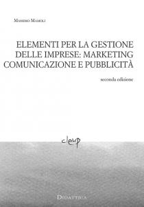 Elementi per la gestione delle imprese: marketing comunicazione e pubblicità