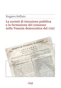 La Societàdi Istruzione Pubblica e la formazione del consenso nella Venezia democratica del 1797