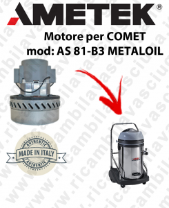 AS 81-B3 METALOIL Vacuum motor  AMETEK ITALIA for wet vacuum cleaner COMET