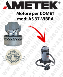 AS 37-VIBRA Vacuum motor  AMETEK ITALIA for wet vacuum cleaner COMET