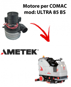 Ametek Vacuum Motor Italia for scrubber dryer Comac ULTRA 85 BS