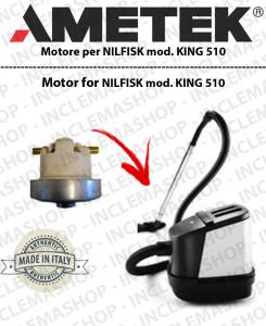 KING 510  moteurs aspiration AMETEK  pour aspirateur Nilfisk Advance