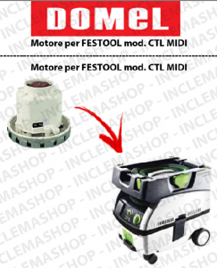 CTL MIDI  vacuum motor for vacuum cleaner FESTOOL