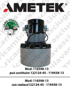 vacuum motor 116598-13 AMETEK can replace 122124-45  oppure 119438-13