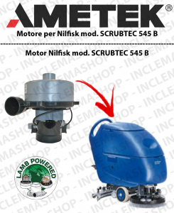 SCRUBTEC 545 B moteurs aspiration LAMB AMETEK pour autolaveuses NILFISK