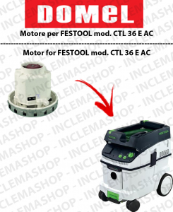 CTL 36 E AC  vacuum motor for vacuum cleaner FESTOOL