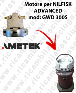 GWD 300 S AMETEK Vacuum motor for vacuum cleaner NILFISK ADVANCE