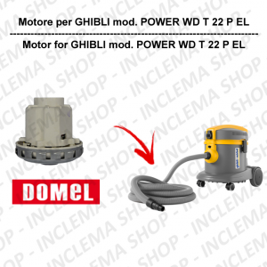 POWER WD T 22 P EL DOMEL VACUUM MOTOR for vacuum cleaner GHIBLI