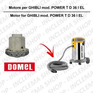 POWER T D 36 P COMBI DOMEL VACUUM MOTOR for vacuum cleaner GHIBLI