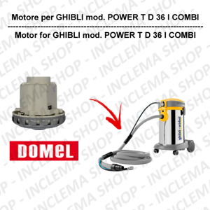 POWER T D 36 I COMBI DOMEL VACUUM MOTOR for vacuum cleaner GHIBLI