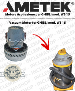 WS 15  motor de aspiración Ametek para aspiradora e aspiraliquidi GHIBLI