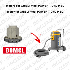 POWER T D 50 P EL motor de aspiración DOMEL para aspiradora GHIBLI