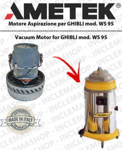 WS 95  AMETEK vacuum motor for Wet & Dry vacuum cleaner GHIBLI