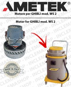 WS 2  motor de aspiración Ametek para aspiradora e aspiraliquidi GHIBLI