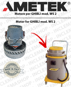 WS 2  Motore de aspiracion Ametek para aspiradora e aspiraliquidi GHIBLI