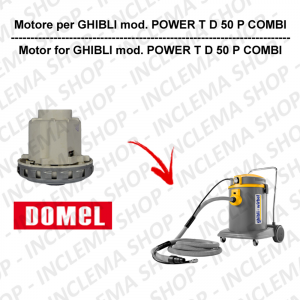 POWER T D 50 P COMBI DOMEL VACUUM MOTOR for vacuum cleaner GHIBLI