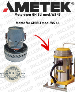 WS 45  Motore de aspiracion Ametek para aspiradora e aspiraliquidi GHIBLI
