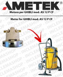 AS 12 P CF motor de aspiración Ametek para aspiradora GHIBLI