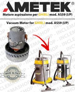 AS59 (I/P) MOTEUR ASPIRATION AMETEK pour aspirateur et aspirateur à eau GHIBLI