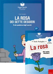 ERICKSON LEGGERE FACILE - ROSA DEI SETTE DESIDERI (STORIA + QUADERNO)