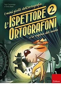 ERICKSON MINI GIALLI DELL'ORTOGRAFIA 2 - L'ISPETTORE ORTOGRAFONI E LA RAPINA DEL SECOLO