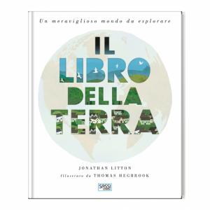 SASSI EDITORE IL LIBRO DELLA TERRA di Jonathan Litton, Thomas Hegbrook