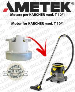 T 10/1  Moteurs aspiration AMETEK pour aspirateur KARCHER