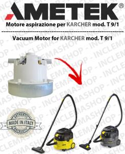 T 9/1  Moteurs aspiration AMETEK pour aspirateur KARCHER