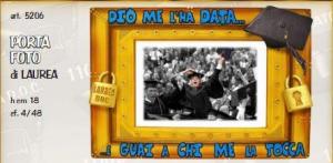 GADGET LAUREA PORTA FOTO DIO ME L'HA DATA...