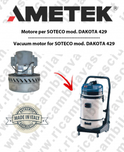 DAKOTA 429 AMETEK Italia Vacuum motor for vacuum cleaner SOTECO