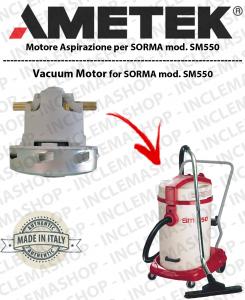 Sorma SM 550  moteurs aspiration AMETEK ITALIA pour aspirateur