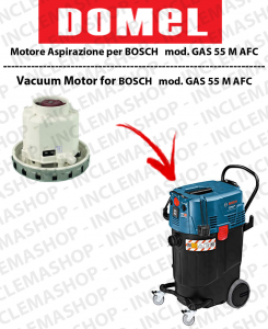 GAS 55 M AFC MOTORE ASPIRAZIONE DOMEL per aspirapolvere BOSCH