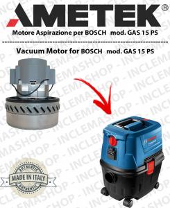 GAS 15 PS moteurs aspiration AMETEK  pour aspirateur BOSCH