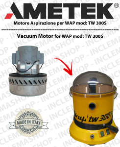 TW 300S Vacuum Motor Amatek for vacuum cleaner WAP