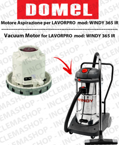 WINDY 365 IR Vacuum Motor Domel for vacuum cleaner LAVOR PRO