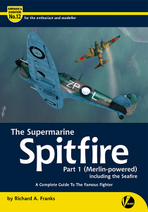 The Supermarine Spitfire Part 1 (Merlin-powered)