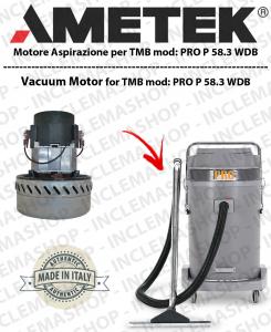 PRO LINE  P58.3 WDB Ametek Vacuum Motor for Wet & Dry vacuum cleaner TMB