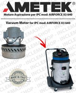 AIRFORCE X3 640 moteur aspiration  AMETEK pour aspirateur IPC