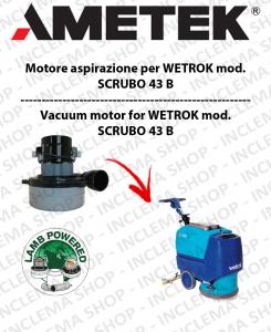 SCRUBO 43 B moteur aspiration  AMETEK  pour aspirateur WETROK